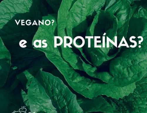 Vegano? E as Proteínas?