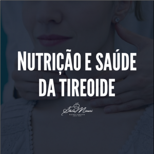 Nutricao e Saúde da Tireoide